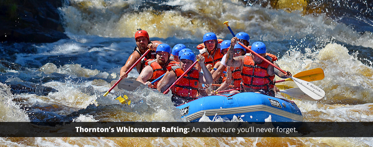 Thornton's Whitewater Rafting: An adventure you'll never forget